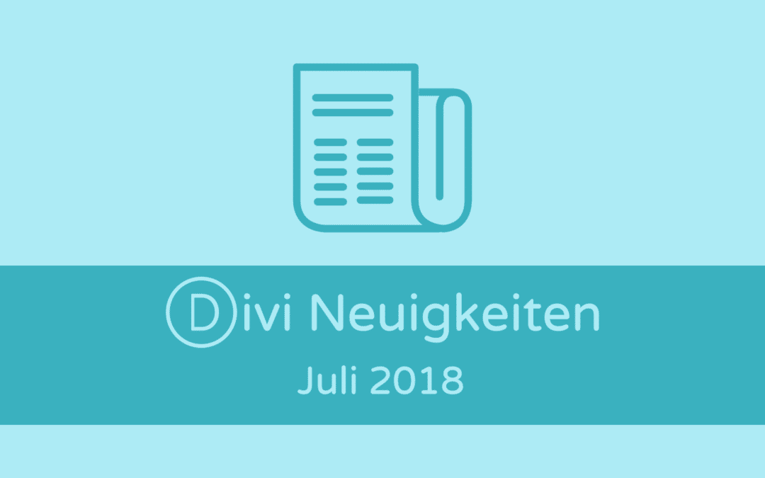 Divi Theme News Juli 2018