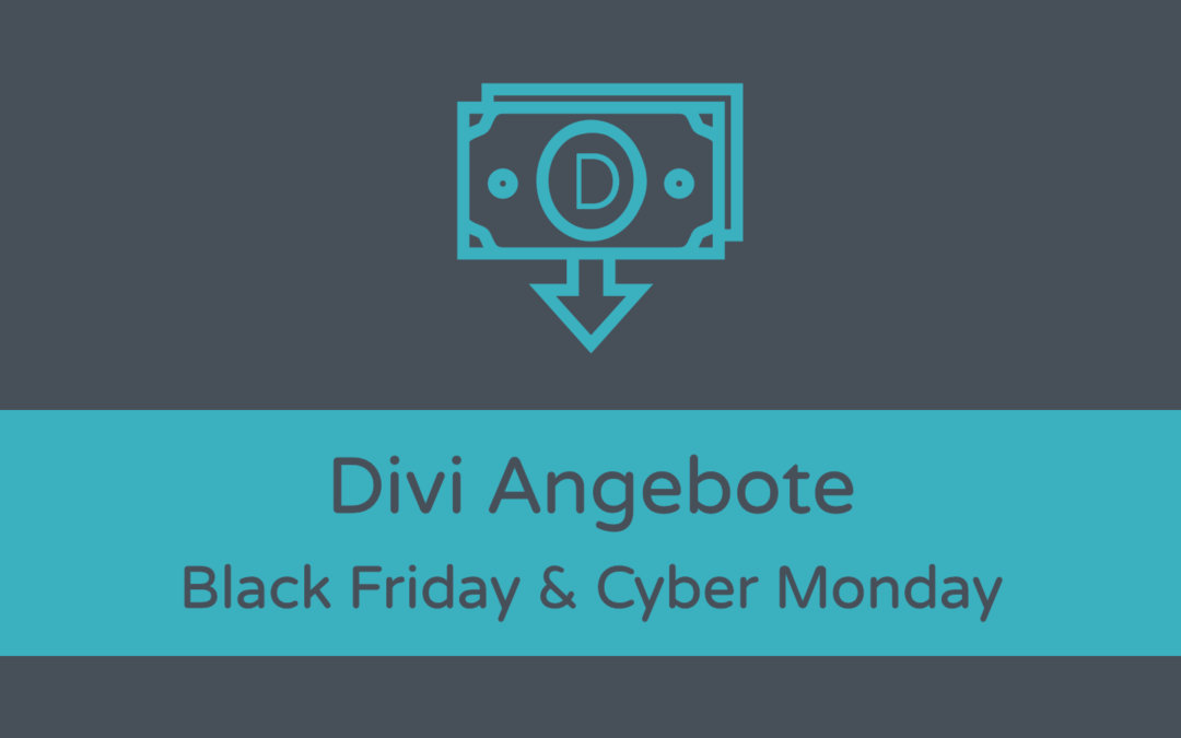 Black Friday & Cyber Monday: Divi Angebote 2019