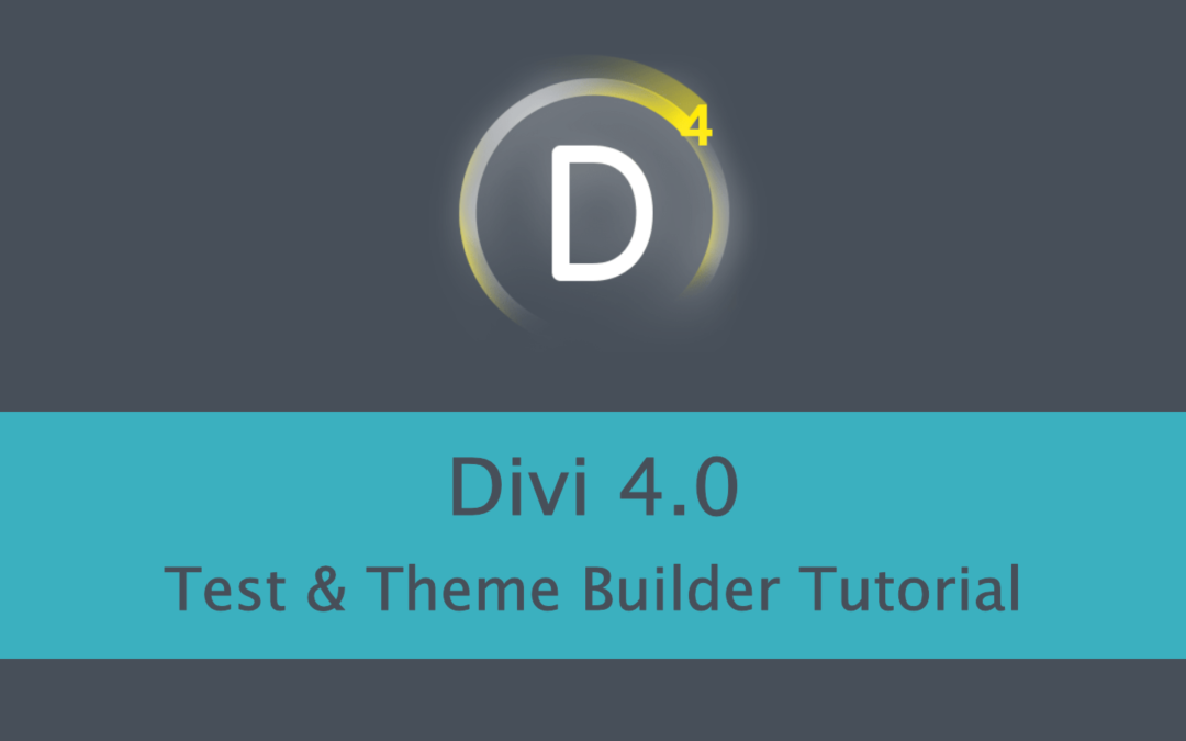 Divi 4.0 Test & Theme Builder Tutorial
