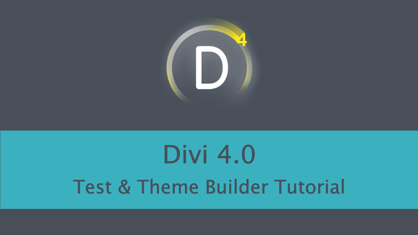 Divi 4.0 Test & Theme Builder Tutorial