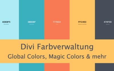 Divi Farbverwaltung: Global Colors, Magic Colors und mehr